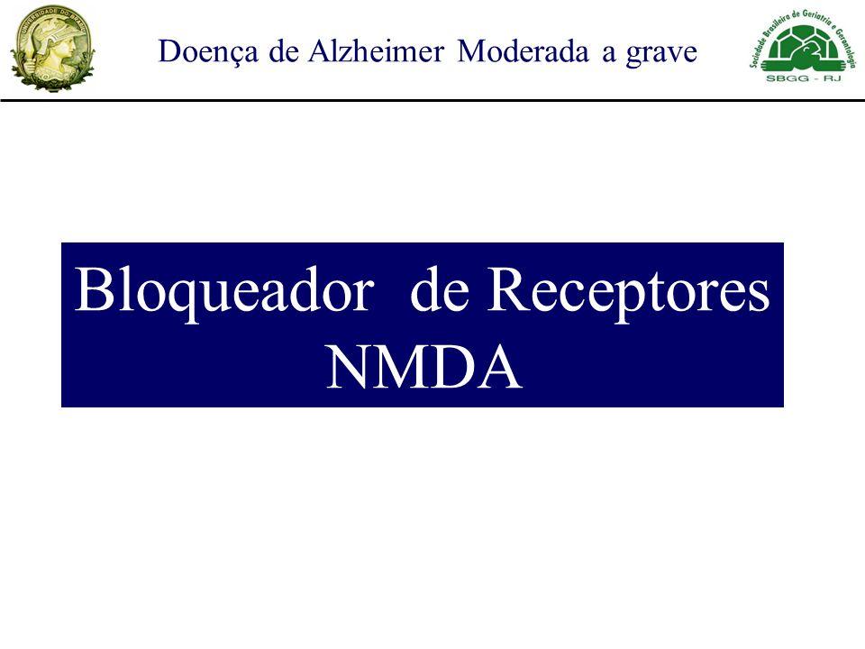Doença de Alzheimer Moderada a grave Bloqueador de Receptores NMDA