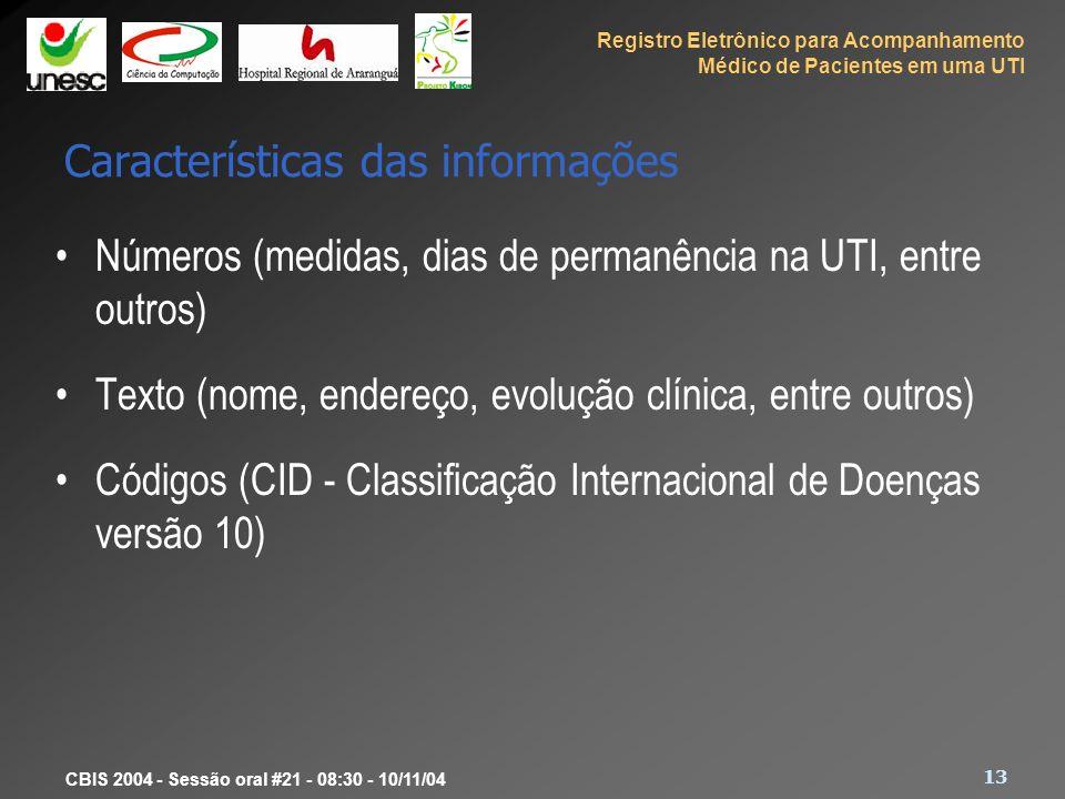 Registro Eletrônico para Acompanhamento Médico de Pacientes em uma UTI 13 CBIS 2004 - Sessão oral #21 - 08:30 - 10/11/04 Características das informaçõ