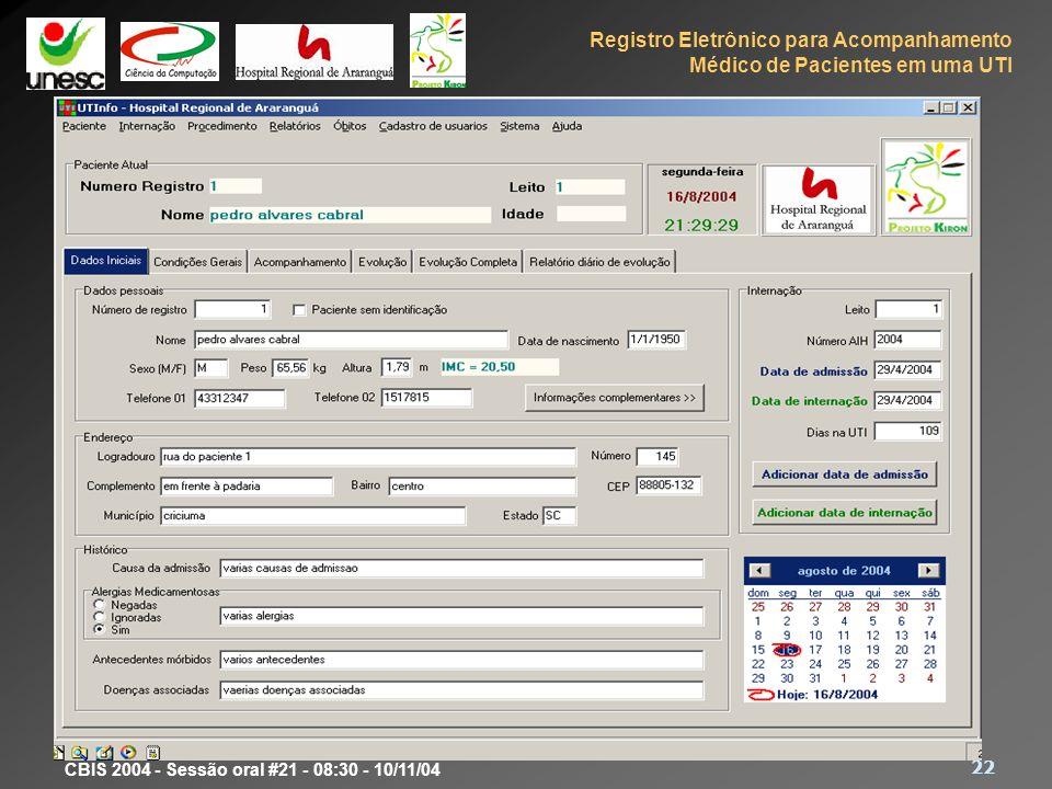 Registro Eletrônico para Acompanhamento Médico de Pacientes em uma UTI 22 CBIS 2004 - Sessão oral #21 - 08:30 - 10/11/04 Protótipo