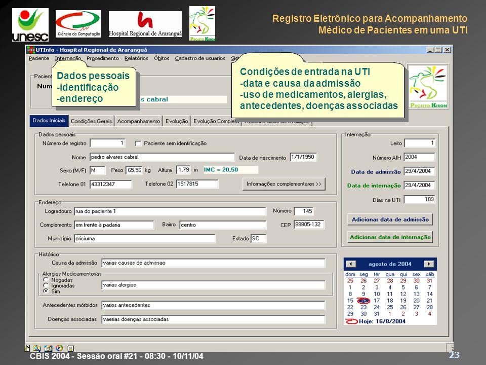 Registro Eletrônico para Acompanhamento Médico de Pacientes em uma UTI 23 CBIS 2004 - Sessão oral #21 - 08:30 - 10/11/04 Protótipo Dados pessoais -ide