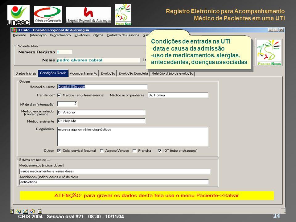 Registro Eletrônico para Acompanhamento Médico de Pacientes em uma UTI 24 CBIS 2004 - Sessão oral #21 - 08:30 - 10/11/04 Protótipo Condições de entrad