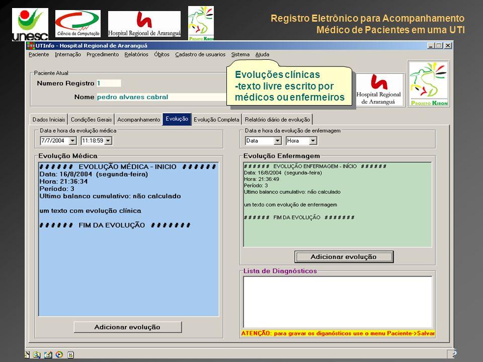 Registro Eletrônico para Acompanhamento Médico de Pacientes em uma UTI 26 CBIS 2004 - Sessão oral #21 - 08:30 - 10/11/04 Protótipo Evoluções clínicas