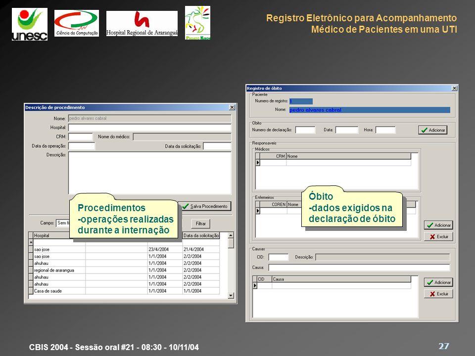 Registro Eletrônico para Acompanhamento Médico de Pacientes em uma UTI 27 CBIS 2004 - Sessão oral #21 - 08:30 - 10/11/04 Óbito -dados exigidos na decl