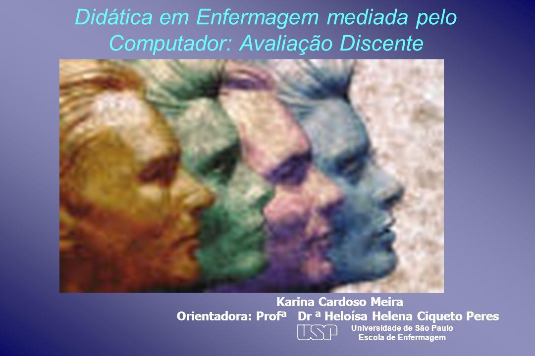 Universidade de São Paulo Escola de Enfermagem Karina Cardoso Meira Orientadora: Profª Dr ª Heloísa Helena Ciqueto Peres Didática em Enfermagem mediad