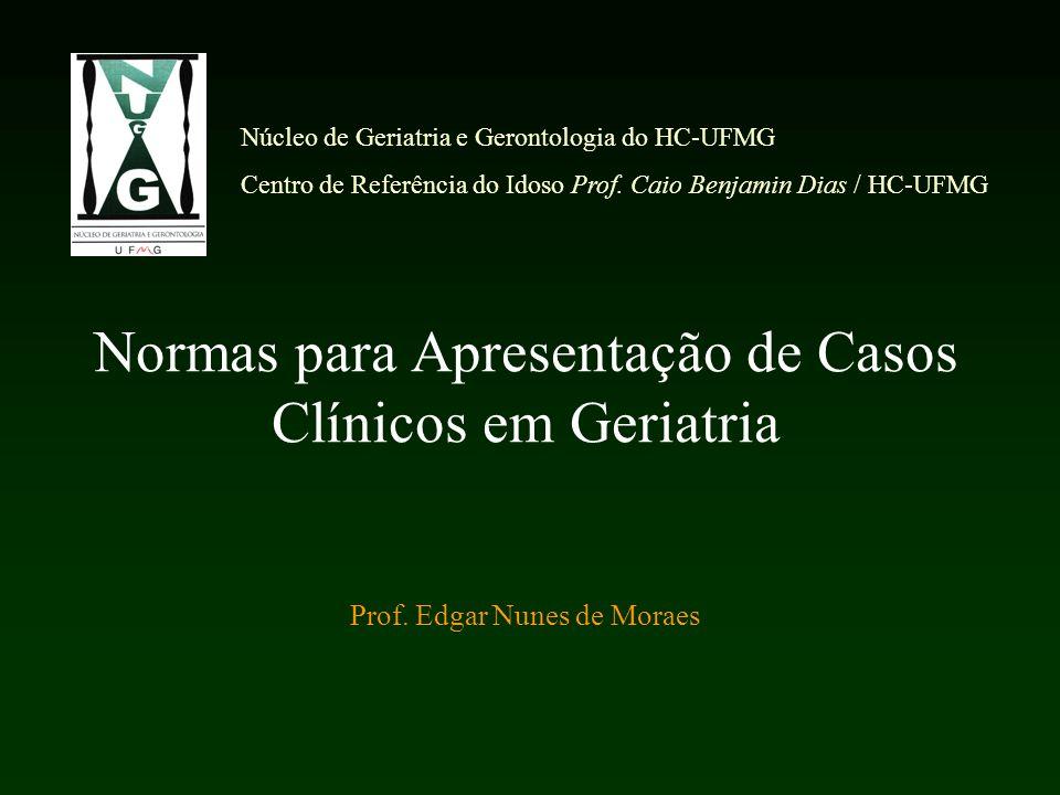 Normas para Apresentação de Casos Clínicos em Geriatria Prof.