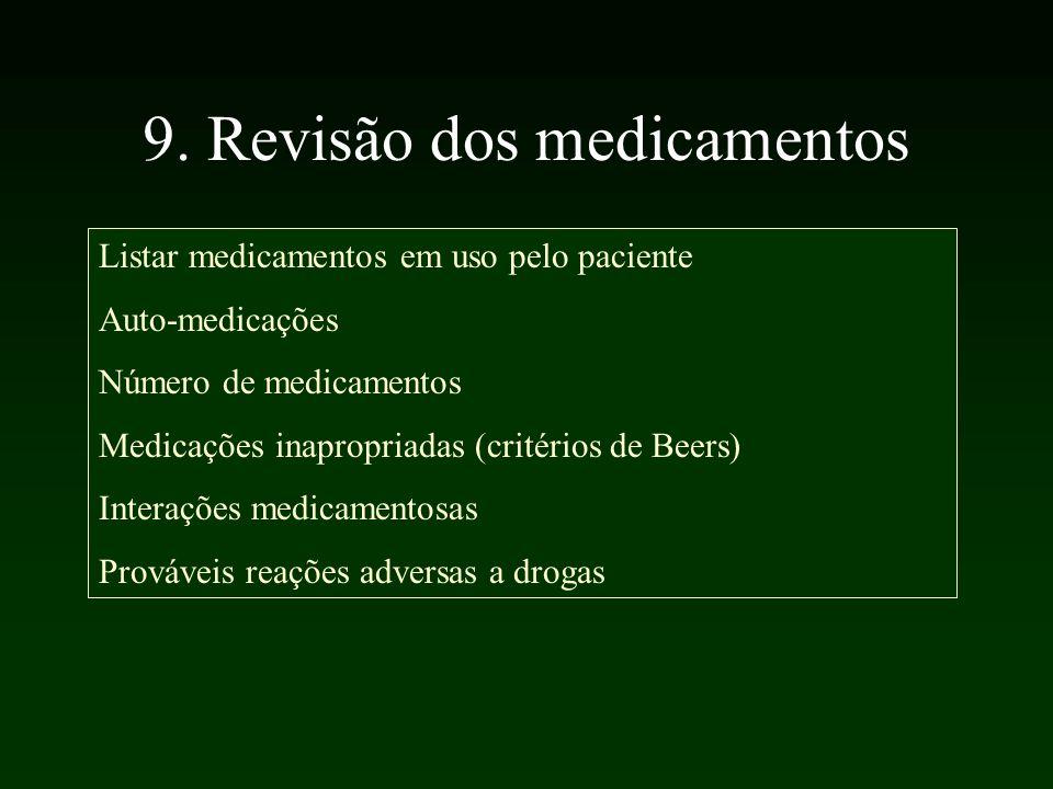 9. Revisão dos medicamentos Listar medicamentos em uso pelo paciente Auto-medicações Número de medicamentos Medicações inapropriadas (critérios de Bee