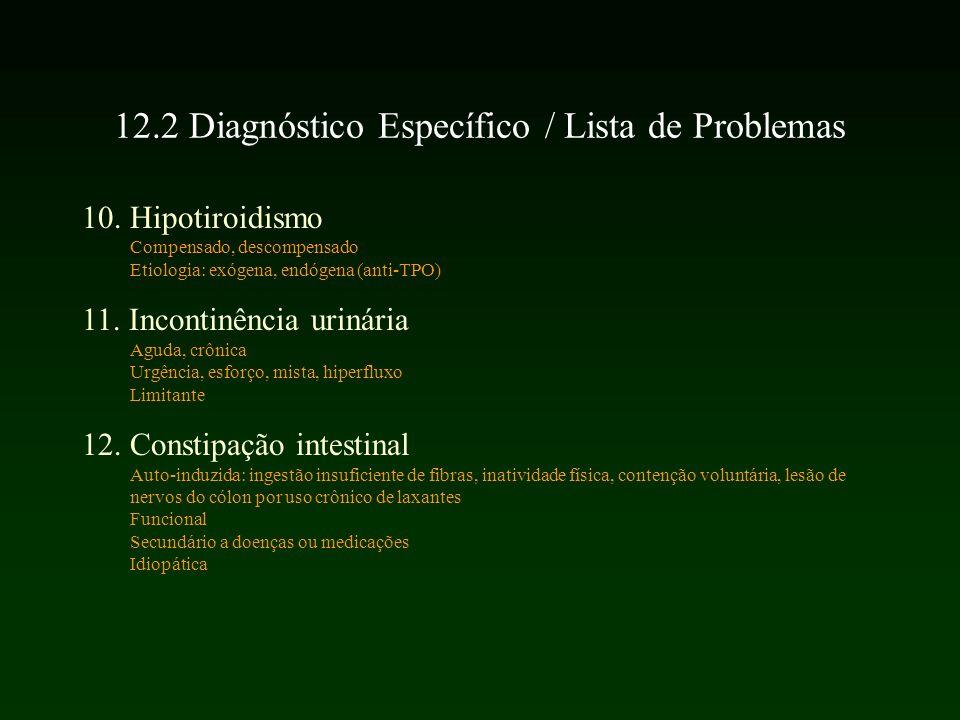 10.Hipotiroidismo Compensado, descompensado Etiologia: exógena, endógena (anti-TPO) 11.