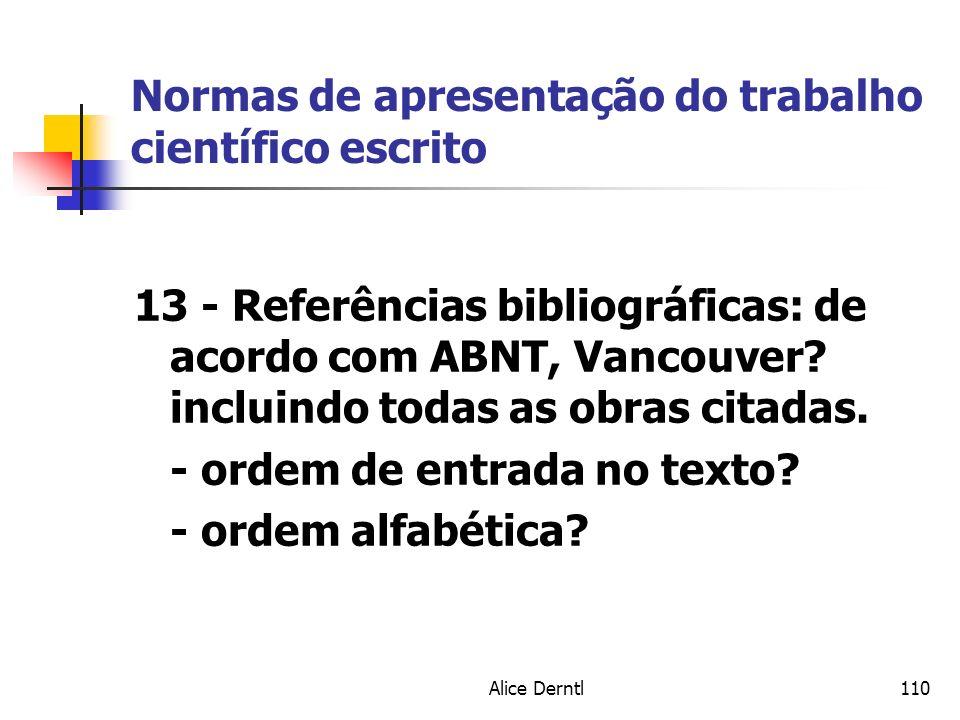 Alice Derntl110 Normas de apresentação do trabalho científico escrito 13 - Referências bibliográficas: de acordo com ABNT, Vancouver? incluindo todas