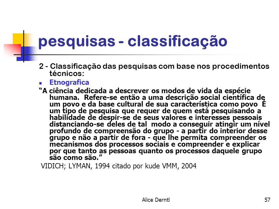 Alice Derntl57 pesquisas - classificação 2 - Classificação das pesquisas com base nos procedimentos técnicos: Etnografica A ciência dedicada a descrev