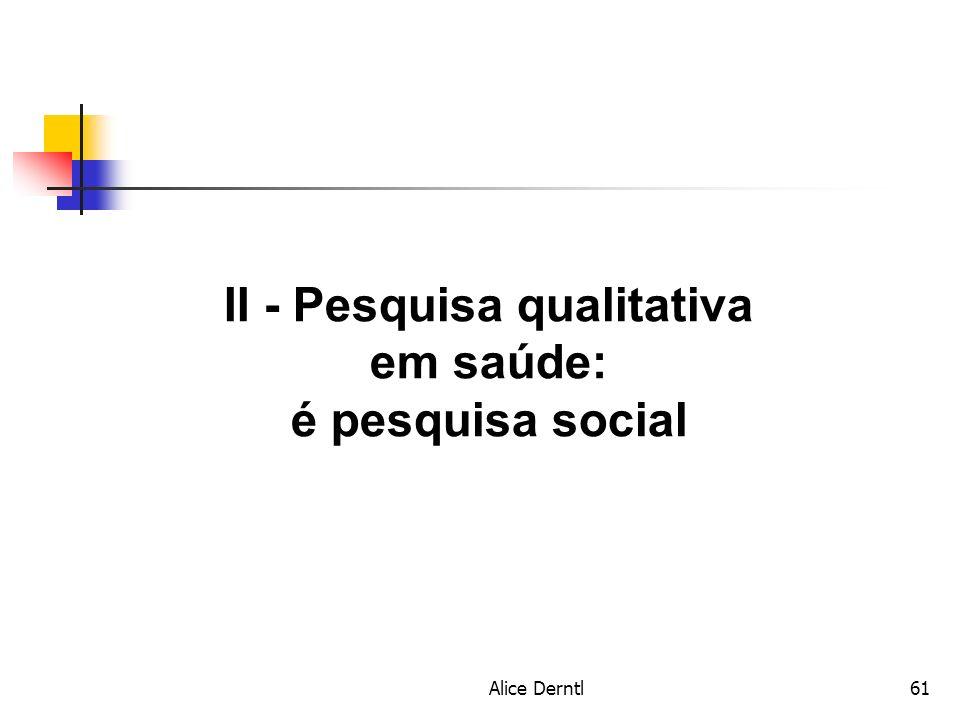 Alice Derntl61 II - Pesquisa qualitativa em saúde: é pesquisa social