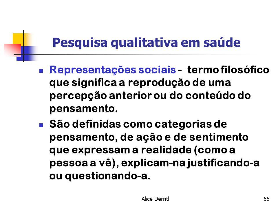 Alice Derntl66 Pesquisa qualitativa em saúde Representações sociais - termo filosófico que significa a reprodução de uma percepção anterior ou do cont