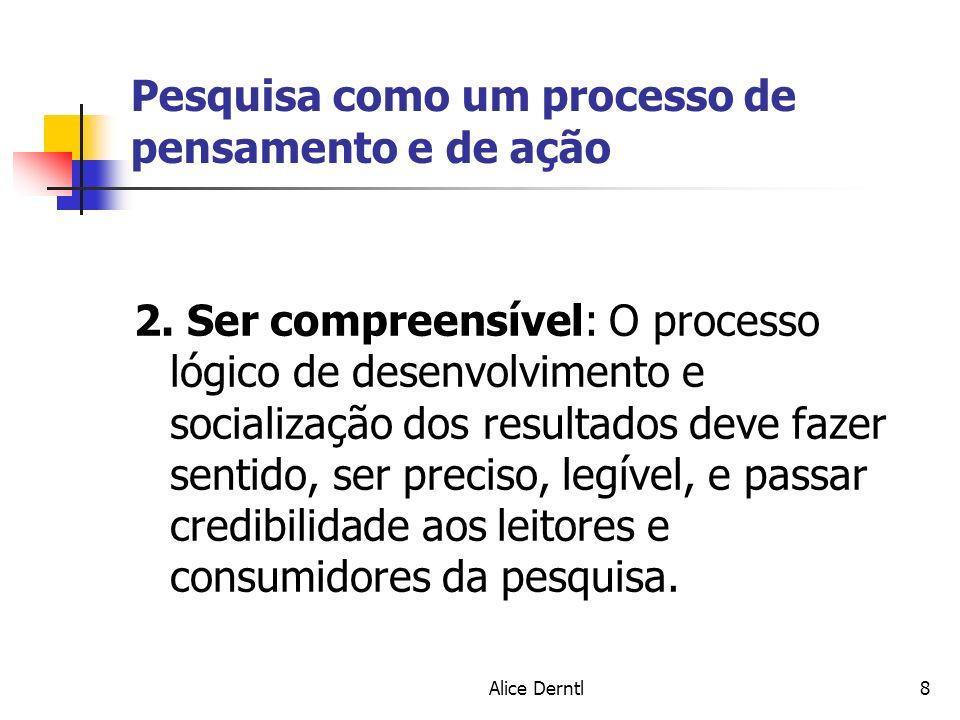 Alice Derntl109 Normas de apresentação do trabalho científico escrito 10 - Método: - Descrição do delineamento – é o passo-a-passo - Amostra, amostragem (universo?) e sujeitos - Instrumentos (escalas.
