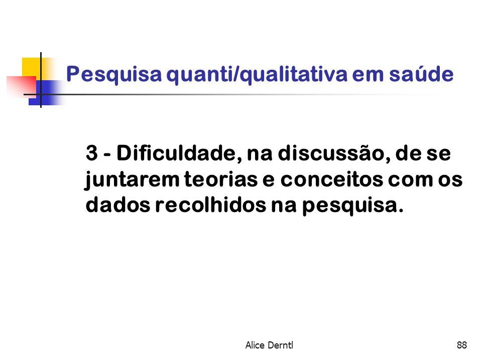 Alice Derntl88 Pesquisa quanti/qualitativa em saúde 3 - Dificuldade, na discussão, de se juntarem teorias e conceitos com os dados recolhidos na pesqu
