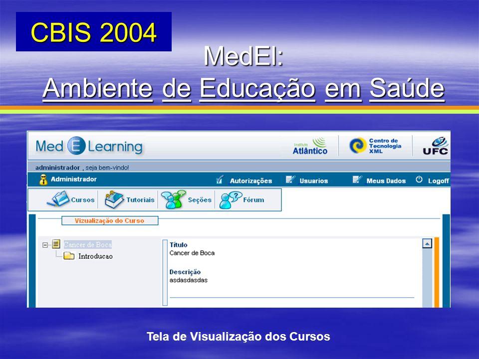 Tela de Visualização dos Cursos MedEl: Ambiente de Educação em Saúde CBIS 2004
