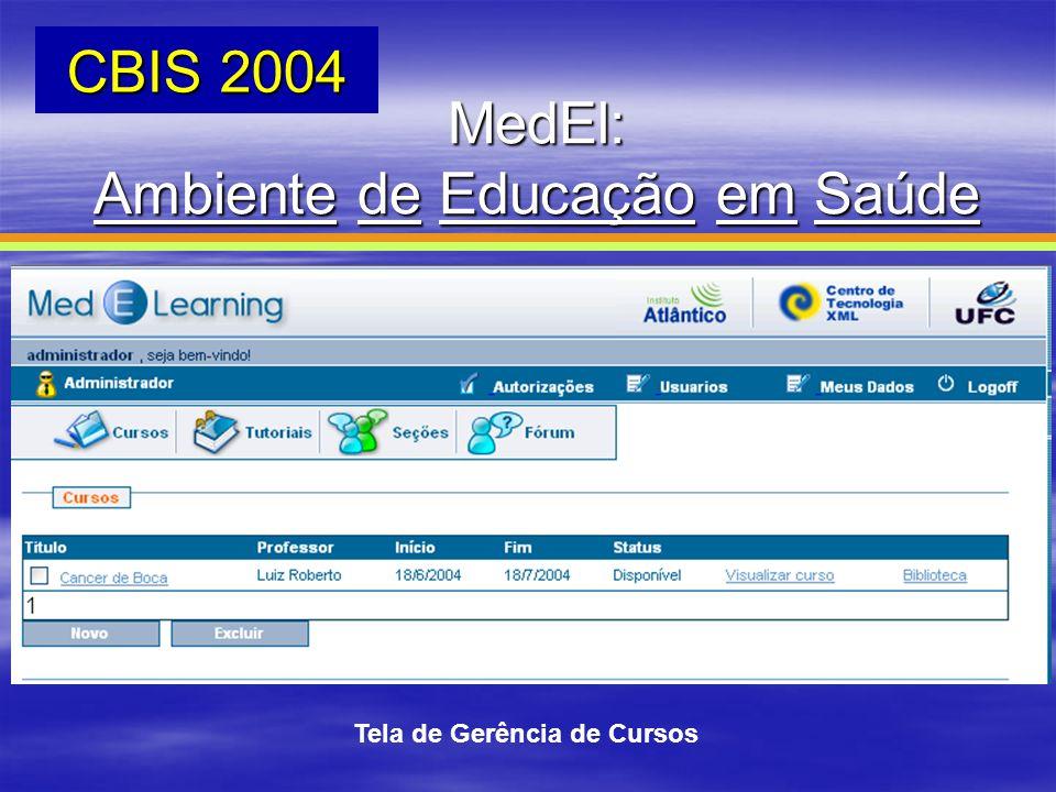 MedEl: Ambiente de Educação em Saúde CBIS 2004 Tela de Gerência de Cursos