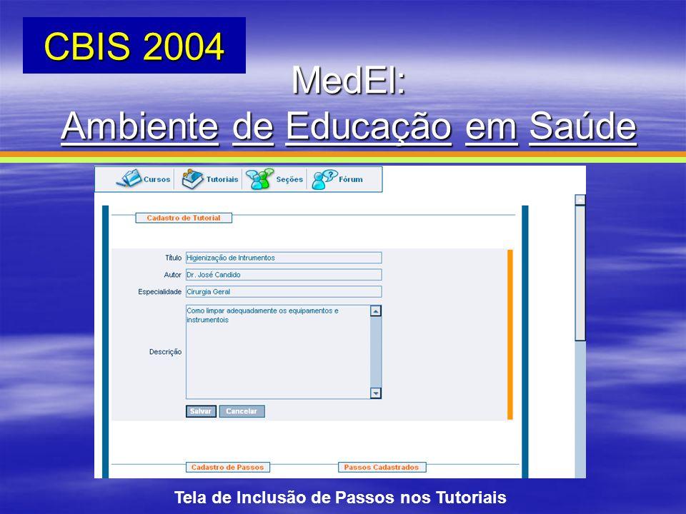 Tela de Inclusão de Passos nos Tutoriais MedEl: Ambiente de Educação em Saúde CBIS 2004