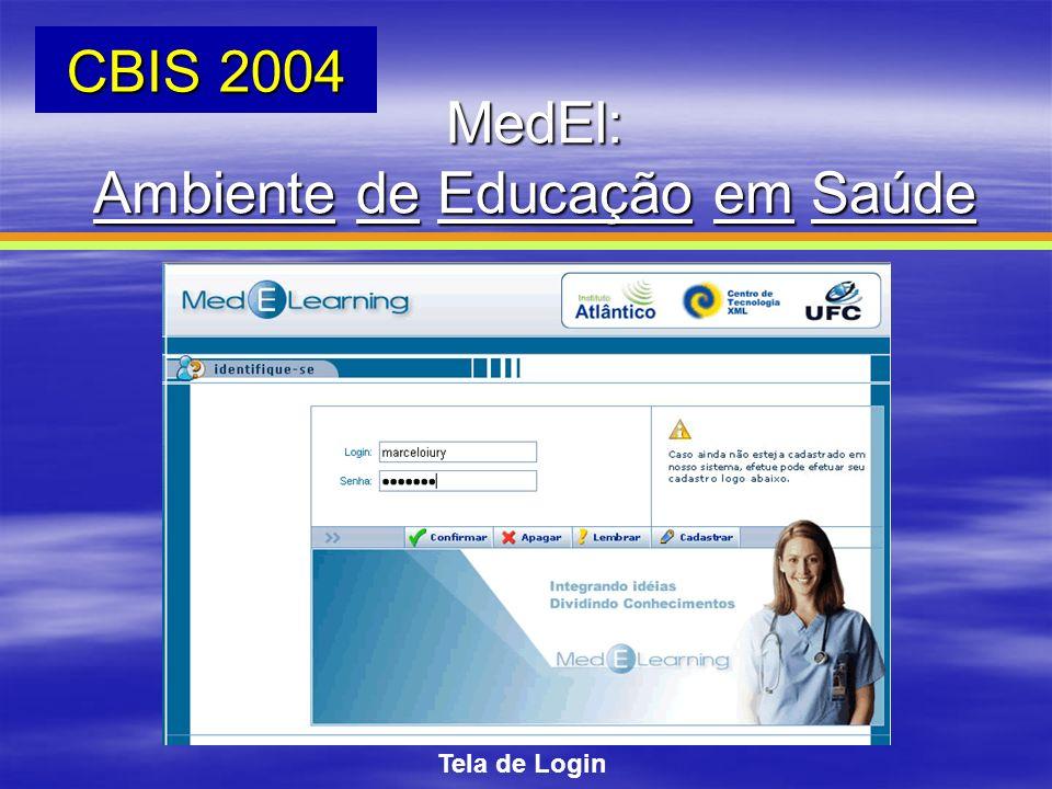 Tela de Login MedEl: Ambiente de Educação em Saúde CBIS 2004