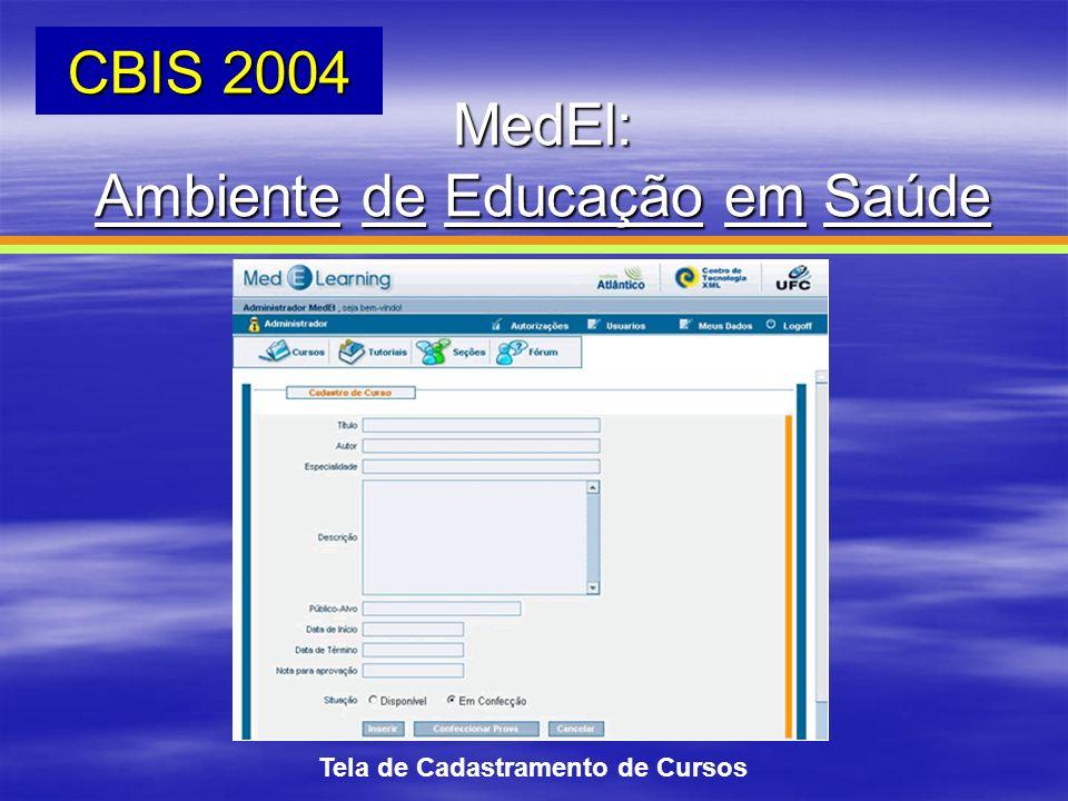 MedEl: Ambiente de Educação em Saúde CBIS 2004 Tela de Cadastramento de Cursos