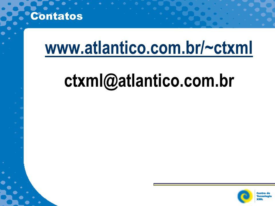 Contatos www.atlantico.com.br/~ctxml ctxml@atlantico.com.br