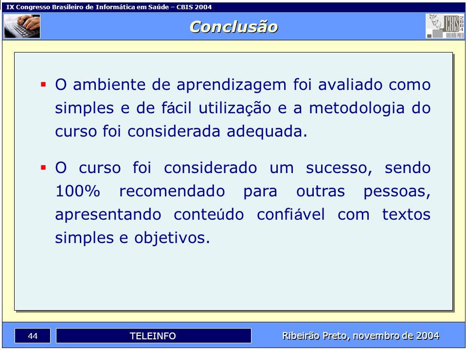 IX Congresso Brasileiro de Informática em Saúde – CBIS 2004 43 Ribeirão Preto, novembro de 2004 TELEINFO Al é m dos profissionais da á rea de sa ú de,