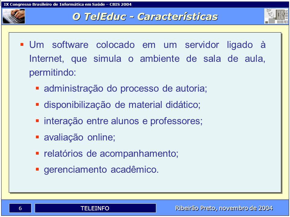 IX Congresso Brasileiro de Informática em Saúde – CBIS 2004 5 Ribeirão Preto, novembro de 2004 TELEINFO Objetivos Desenvolver um curso à distância par