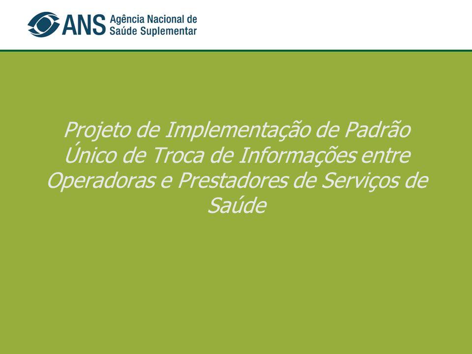 Projeto de Implementação de Padrão Único de Troca de Informações entre Operadoras e Prestadores de Serviços de Saúde