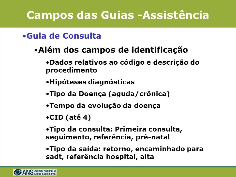 Campos das Guias -Assistência Dados do atendimento Quanto ao tipo Eletivo/Urg. / Emer., consulta, remoção, SADT internado, exames, procedimentos em sé