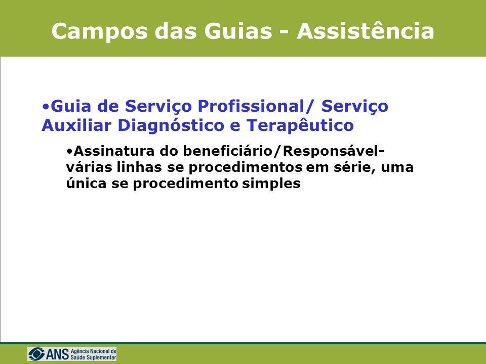 Campos das Guias - Assistência Guia de Serviço Profissional/ Serviço Auxiliar Diagnóstico e Terapêutico Utilizadas para diversos tipos de atendimento
