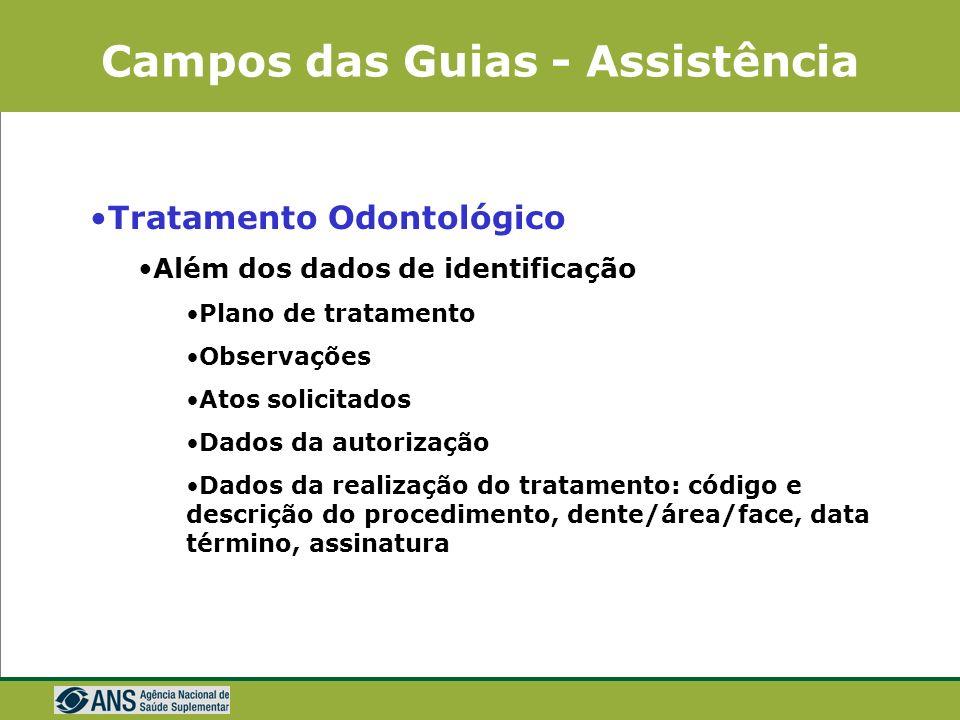 Campos das Guias - Assistência Guia de Serviço Profissional/ Serviço Auxiliar Diagnóstico e Terapêutico Assinatura do beneficiário/Responsável- várias
