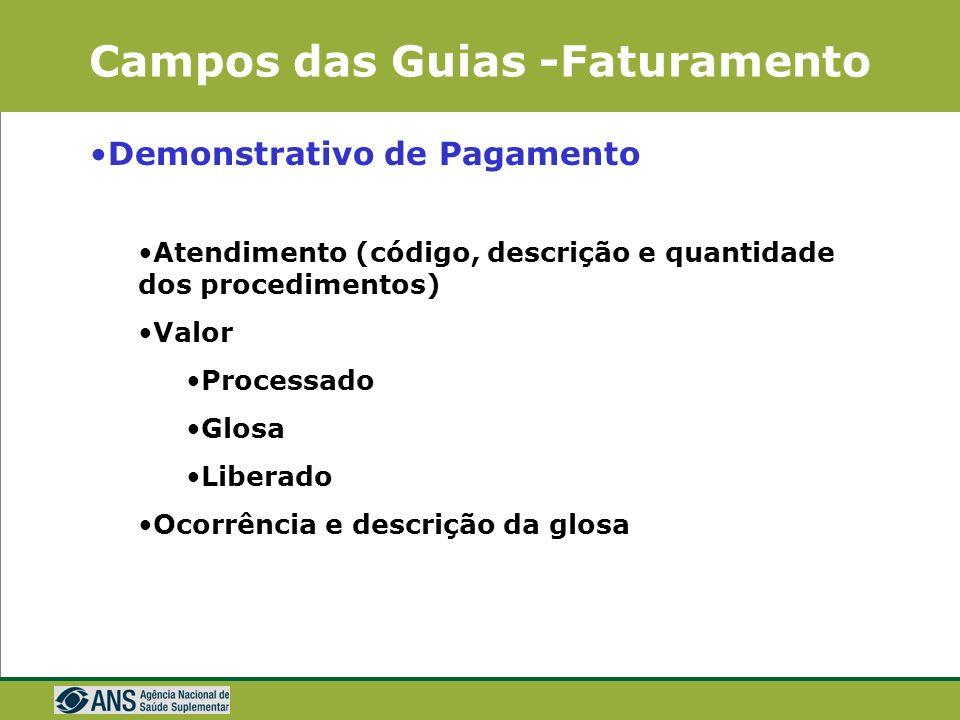 Campos das Guias -Faturamento Demonstrativo de Pagamento Dados de identificação Operadora Prestador Guia (número da guia) Beneficiário