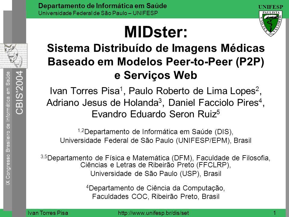 IX Congresso Brasileiro de Informática em Saúde CBIS'2004 UNIFESP Departamento de Informática em Saúde Universidade Federal de São Paulo – UNIFESP Iva