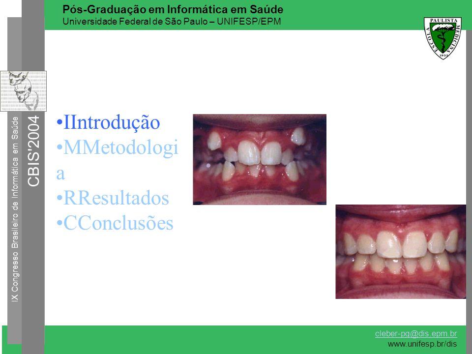 IIntrodução MMetodologi a RResultados CConclusões IX Congresso Brasileiro de Informática em Saúde CBIS'2004 cleber-pg@dis.epm.br www.unifesp.br/dis Pó