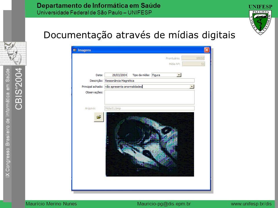 IX Congresso Brasileiro de Informática em Saúde CBIS'2004 UNIFESP Maurício Merino Nunes Departamento de Informática em Saúde Universidade Federal de S