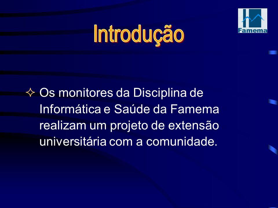 Os monitores da Disciplina de Informática e Saúde da Famema realizam um projeto de extensão universitária com a comunidade.