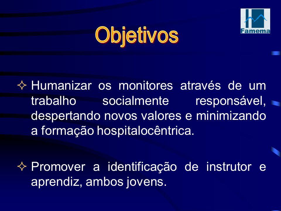 Humanizar os monitores através de um trabalho socialmente responsável, despertando novos valores e minimizando a formação hospitalocêntrica.