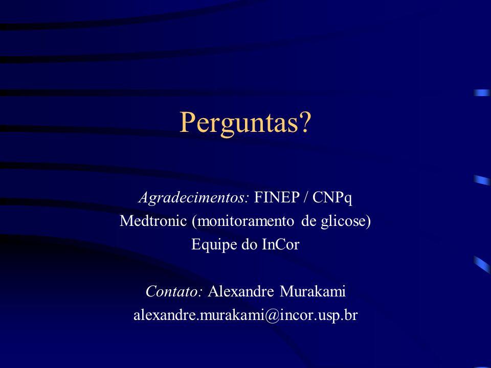 Perguntas? Agradecimentos: FINEP / CNPq Medtronic (monitoramento de glicose) Equipe do InCor Contato: Alexandre Murakami alexandre.murakami@incor.usp.