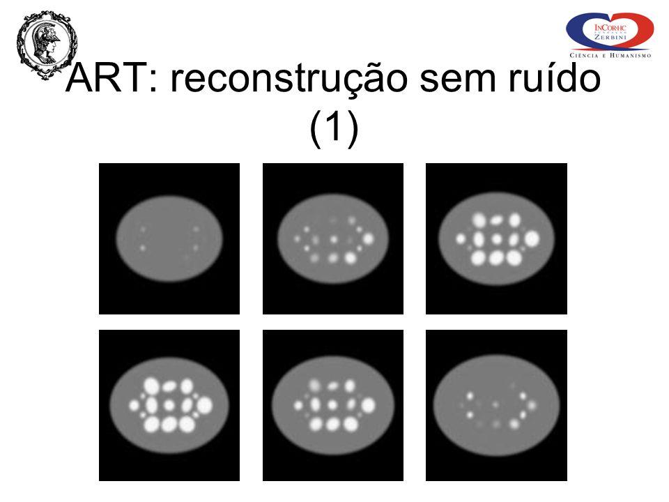 ART: reconstrução sem ruído (1)