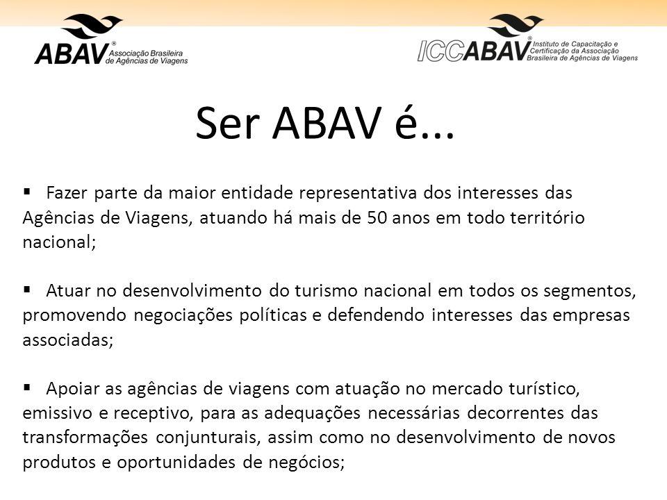 Ser ABAV é... Fazer parte da maior entidade representativa dos interesses das Agências de Viagens, atuando há mais de 50 anos em todo território nacio