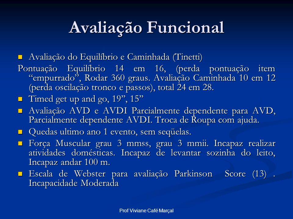 Prof Viviane Café Marçal Avaliação Funcional Avaliação do Equilíbrio e Caminhada (Tinetti) Avaliação do Equilíbrio e Caminhada (Tinetti) Pontuação Equ
