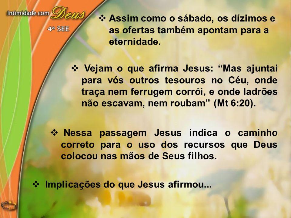 Vejam o que afirma Jesus: Mas ajuntai para vós outros tesouros no Céu, onde traça nem ferrugem corrói, e onde ladrões não escavam, nem roubam (Mt 6:20