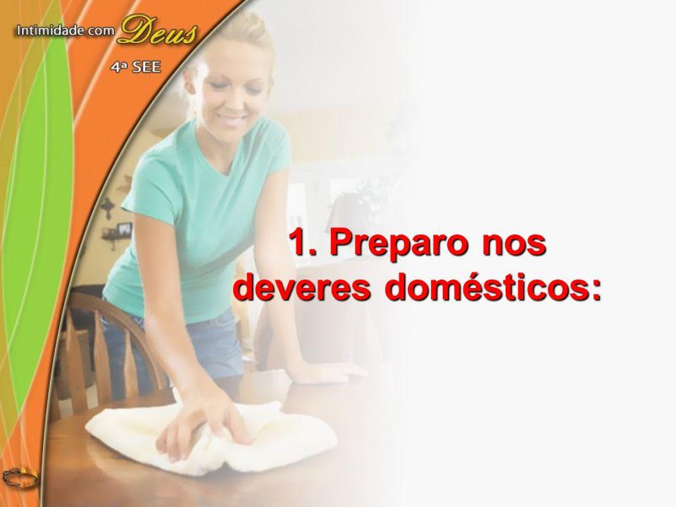 1. Preparo nos deveres domésticos: