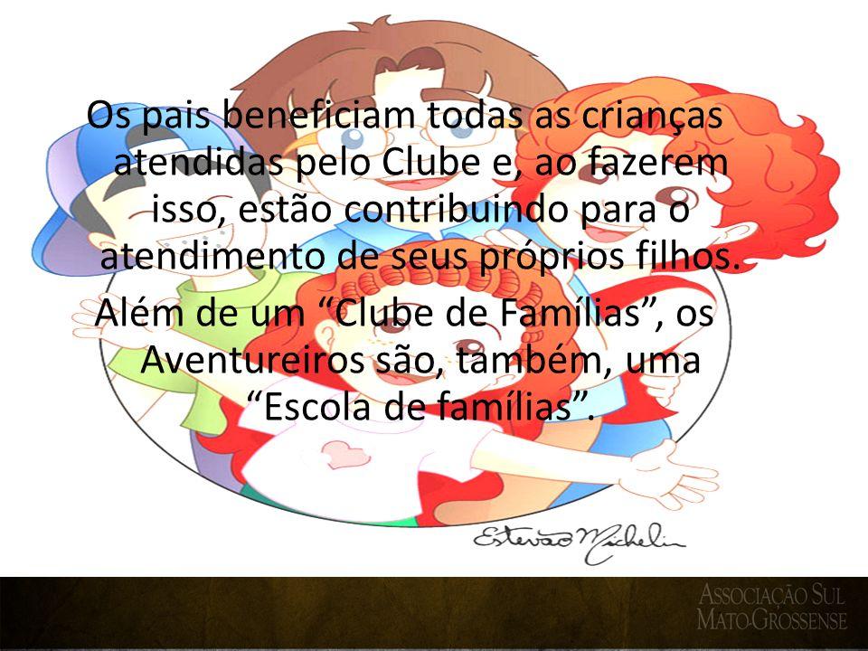 Os pais beneficiam todas as crianças atendidas pelo Clube e, ao fazerem isso, estão contribuindo para o atendimento de seus próprios filhos. Além de u