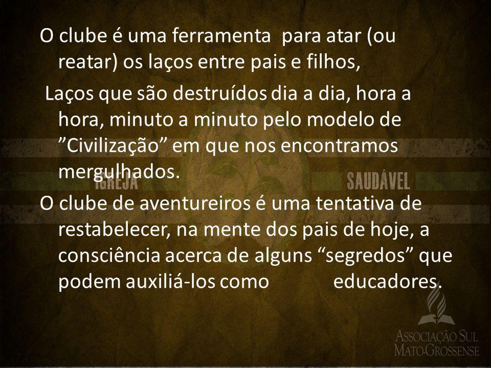 O clube é uma ferramenta para atar (ou reatar) os laços entre pais e filhos, Laços que são destruídos dia a dia, hora a hora, minuto a minuto pelo mod