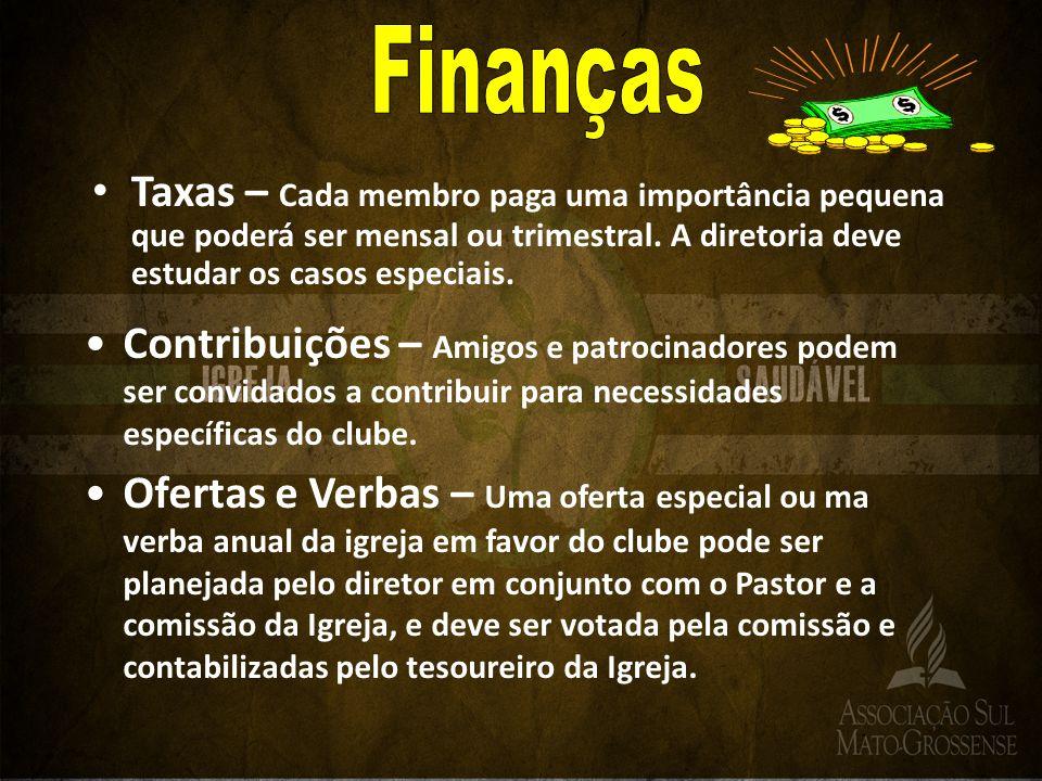 Taxas – Cada membro paga uma importância pequena que poderá ser mensal ou trimestral.