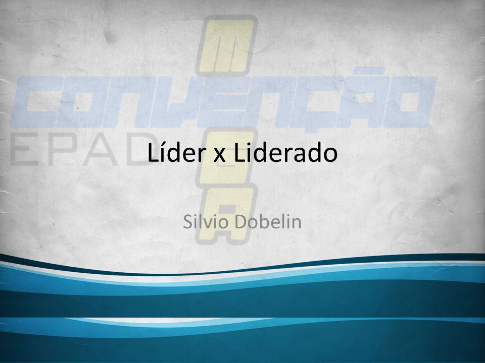 Líder x Liderado Silvio Dobelin