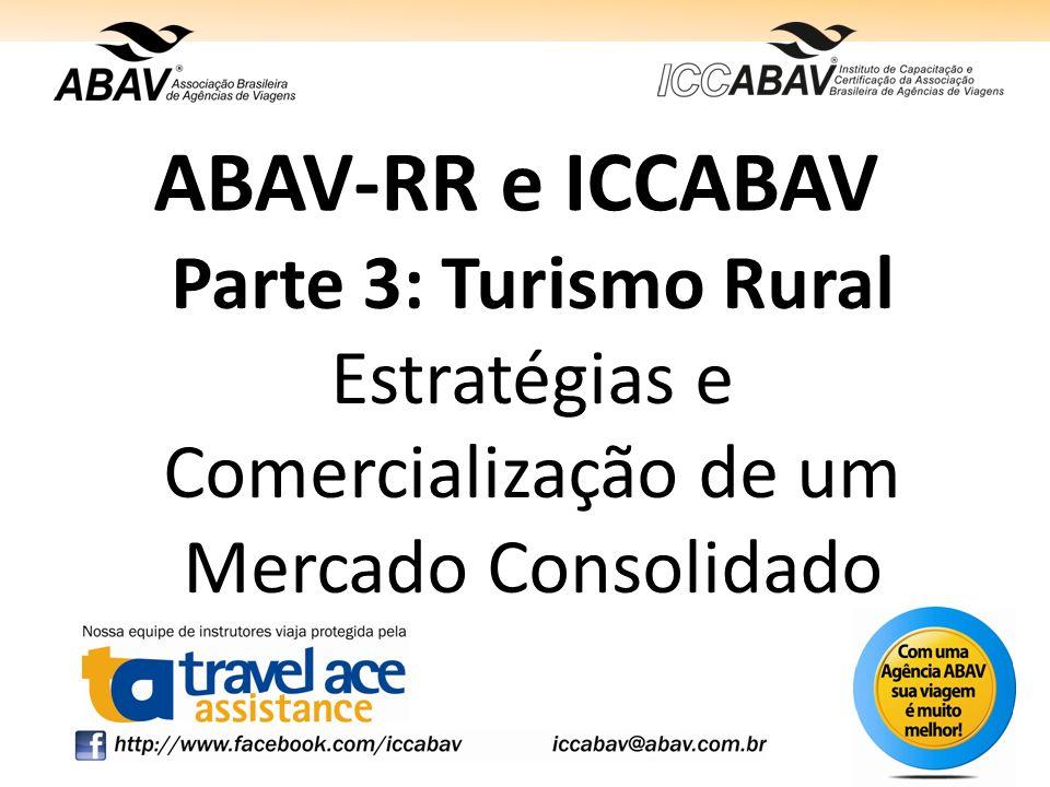 ABAV-RR e ICCABAV Parte 3: Turismo Rural Estratégias e Comercialização de um Mercado Consolidado