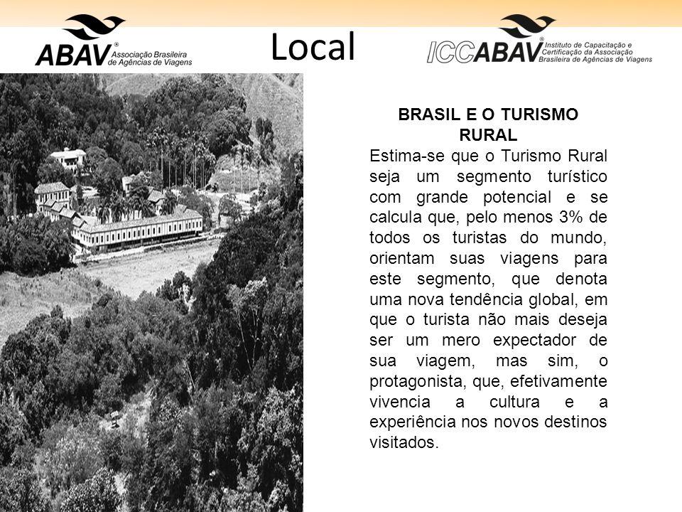 Local BRASIL E O TURISMO RURAL Estima-se que o Turismo Rural seja um segmento turístico com grande potencial e se calcula que, pelo menos 3% de todos