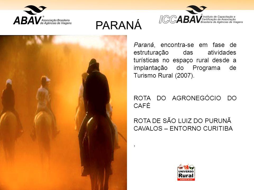 Paraná, encontra-se em fase de estruturação das atividades turísticas no espaço rural desde a implantação do Programa de Turismo Rural (2007). ROTA DO