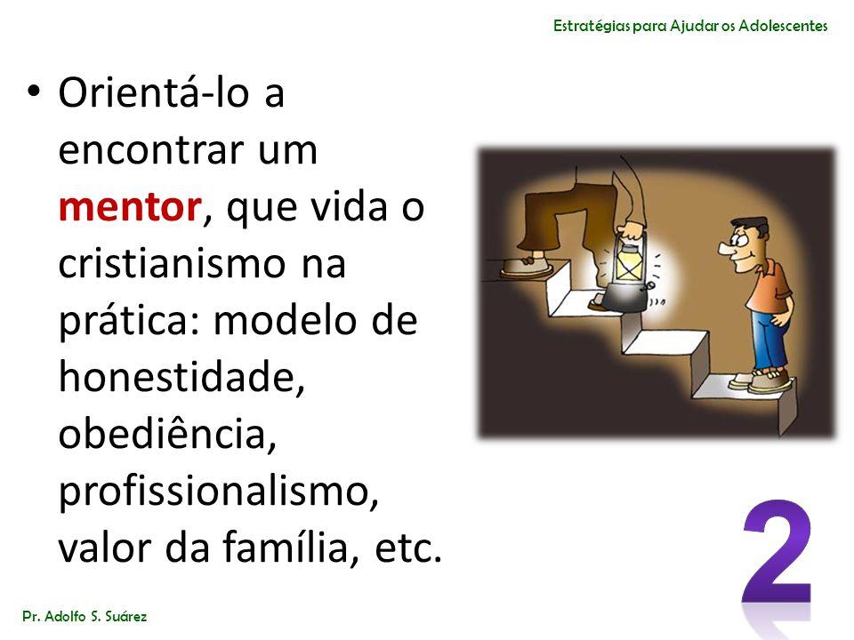 Orientá-lo a encontrar um mentor, que vida o cristianismo na prática: modelo de honestidade, obediência, profissionalismo, valor da família, etc. Pr.