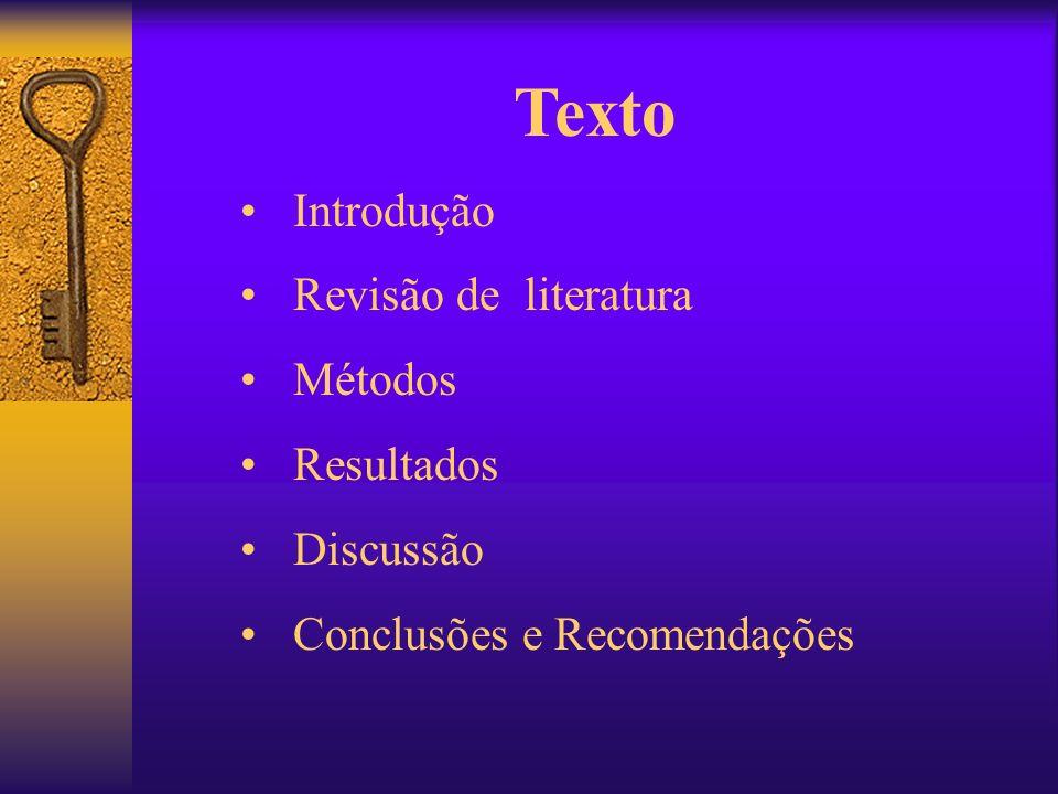 Texto Introdução Revisão de literatura Métodos Resultados Discussão Conclusões e Recomendações